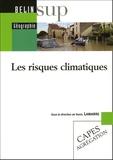 Denis Lamarre et René Favier - Les risques climatiques.