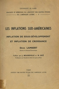 Denis Lambert - Les inflations sud-américaines - Inflations de sous-développement et inflation de croissance.