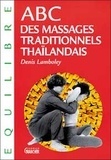 Denis Lamboley - ABC des massages traditionnels thaïlandais.