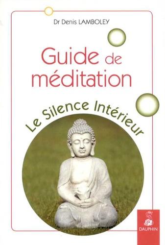 Denis Lamboley - Guide de méditation - Le silence interieur.