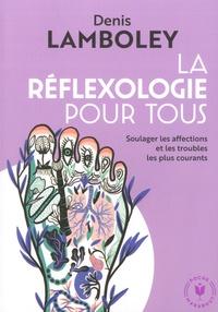 Denis Lamboley - La réflexologie pour tous.