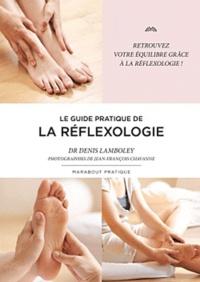 Denis Lamboley - Le guide de la réflexologie.