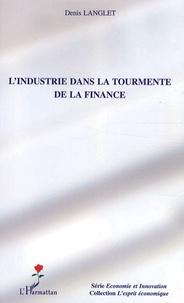 Denis Langlet - L'industrie dans la tourmente de la finance.