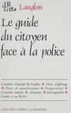 Denis Langlois - Guide du citoyen face à la police.