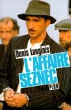 Denis Langlois - L'affaire Seznec.