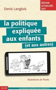 Denis Langlois - La politique expliquée aux enfants (et aux autres).