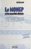 Denis Lantoine et Rémi Le Bailly - Le MONEP et les marchés dérivés.