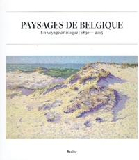 Denis Laoureux - Paysages de Belgique - Un voyage artistique 1830-2015.