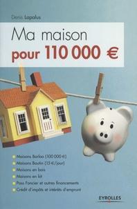 Histoiresdenlire.be Ma maison pour 110 000€ Image