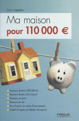 Denis Lapalus - Ma maison pour 110 000€.
