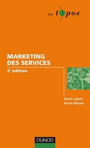 Denis Lapert et Annie Munos - Le marketing des services - 2e édition.
