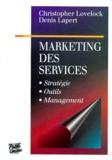 Denis Lapert et Christopher Lovelock - Marketing des services - Stratégie, Outils, Management.