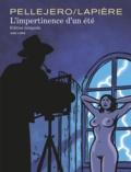 Denis Lapière - L'impertinence d'un été Intégrale : .