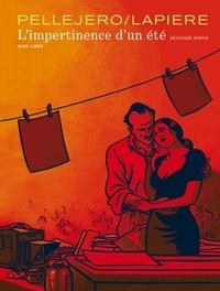 Denis Lapière et  Pellejero - L'impertinence d'un été Seconde partie : .