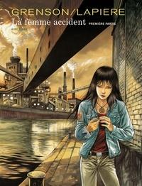 Denis Lapière et Olivier Grenson - La femme accident Tome 1 : Edition anniversaire.