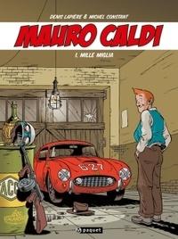 Denis Lapière et Michel Constant - Mauro Caldi Tome 1 : Mille Miglia.