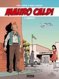 Denis Lapière et Michel Constant - Mauro Caldi Tome 2 : Cinecitta.