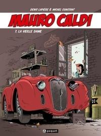 Denis Lapière et Michel Constant - Mauro Caldi Tome 7 : La vieille dame.
