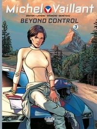 Denis Lapière et Philippe Graton - Michel Vaillant - Volume 3 - Beyond Control.
