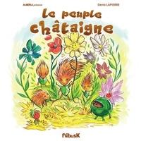 Denis Lapierre - Le peuple de Châtaigne.