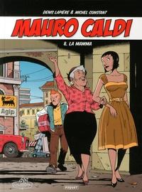 Denis Lapierre et Michel Constant - Mauro Caldi Tome 8 : La mamma.
