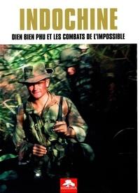 Denis Lassus et Mark Bruschi - Indochine - Dien Bien Phu et les combats de l'impossible.