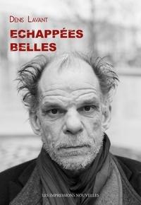 Denis Lavant - Echappées belles.