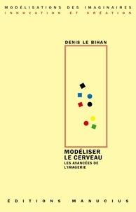 Denis Le Bihan - Modéliser le cerveau - Les avancées de l'imagerie.