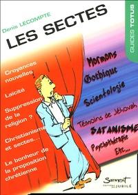 Denis Lecompte - Les sectes - Face au bonheur de la proposition chrétienne.