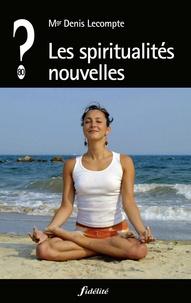 Denis Lecompte - Les spiritualités nouvelles.