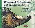 Denis Lectez et Arnaud Desor - Comment le hérisson eut ses piquants.