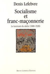 Denis Lefebvre - Socialisme et franc-maçonnerie.