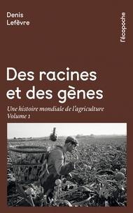 Des racines et des gènes - Une histoire mondiale de lagriculture Volume 1.pdf