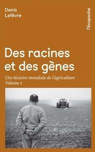 Des racines et des gènes - Une histoire mondiale de lagriculture Volume 2.pdf