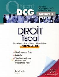 Denis Lefèvre et Thierry Vachet - Droit fiscal, Epreuve 4 du DCG.
