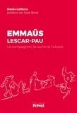 Denis Lefèvre - Emmaüs Lescar-Pau - Le compagnon, la ruche et l'utopie.