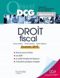 Denis Lefèvre et Thierry Vachet - Objectif DCG Droit fiscal 2014 2015.