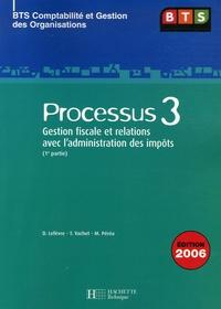 Denis Lefèvre et Thierry Vachet - Processus 3 BTS CGO - Gestion fiscale et relations avec l'administration des impôts, 1e partie.