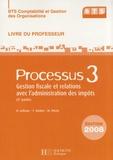 Denis Lefèvre et Thierry Vachet - Processus 3 Gestion fiscale et relations avec l'administration des impôts (2e partie) BTS CGO - Livre du professeur. 1 Cédérom