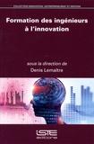 Denis Lemaître - Formation des ingénieurs à l'innovation.