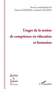 Denis Lemaître et Maude Hatano - Usages de la notion de compétence en éducation et formation.
