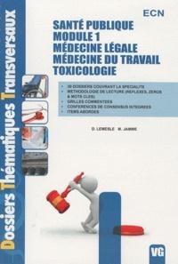 Denis Lemesle et Matthieu Jamme - Santé publique - Module 1, Médecine légale, médecine du travail, toxicologie.
