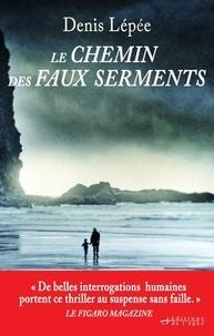 Denis Lépée - Le chemin des faux serments.
