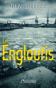 Denis Lépée - Les engloutis.