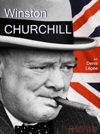 Denis Lépée - Winston Churchill - Les 50 plus belles histoires de Wiston Churchill.