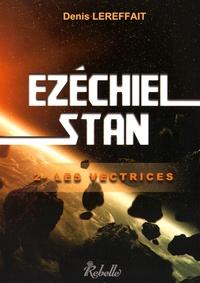 Denis Lereffait - Ezéchiel Stan Tome 2 : Les vectrices.