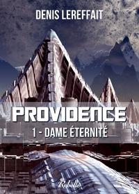 Denis Lereffait - Providence - 1 - Dame éternité.