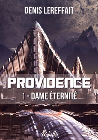 Denis Lereffait - Providence Tome 1 : Dame Eternité.