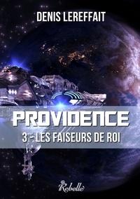 Denis Lereffait - Providence, Tome 3 - Les faiseurs de roi.