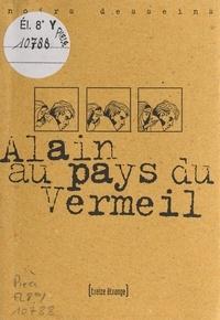 Denis Leroux et Christian Paty - Alain au pays du Vermeil.